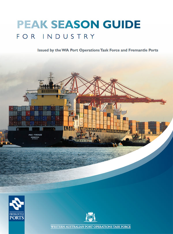 Peak Season Guide for Industry, Issued by WA Port Operations and Fremantle Ports